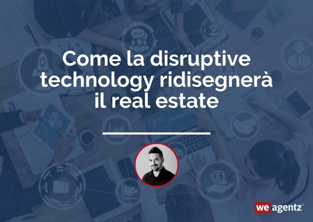 Come la disruptive technology ridisegnerà il real estate