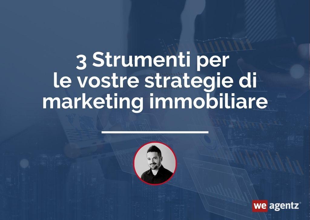 3 Strumenti per le vostre strategie di marketing immobiliare