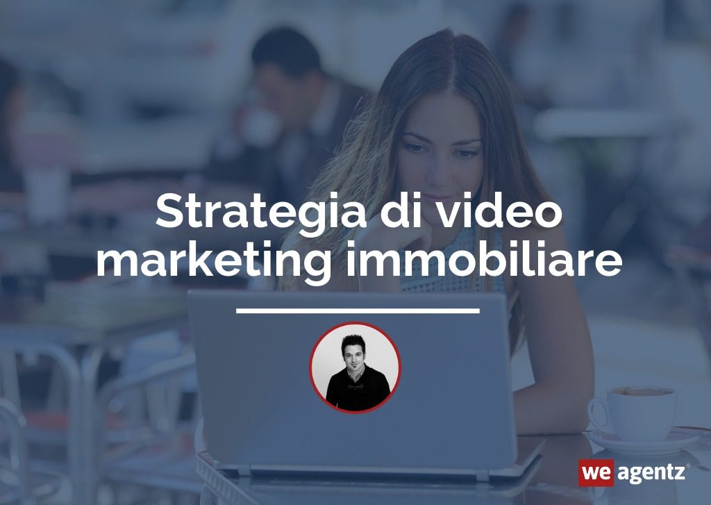 Strategia di video marketing immobiliare