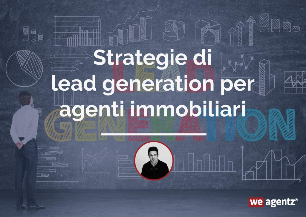 Strategie di lead generation per agenti immobiliari