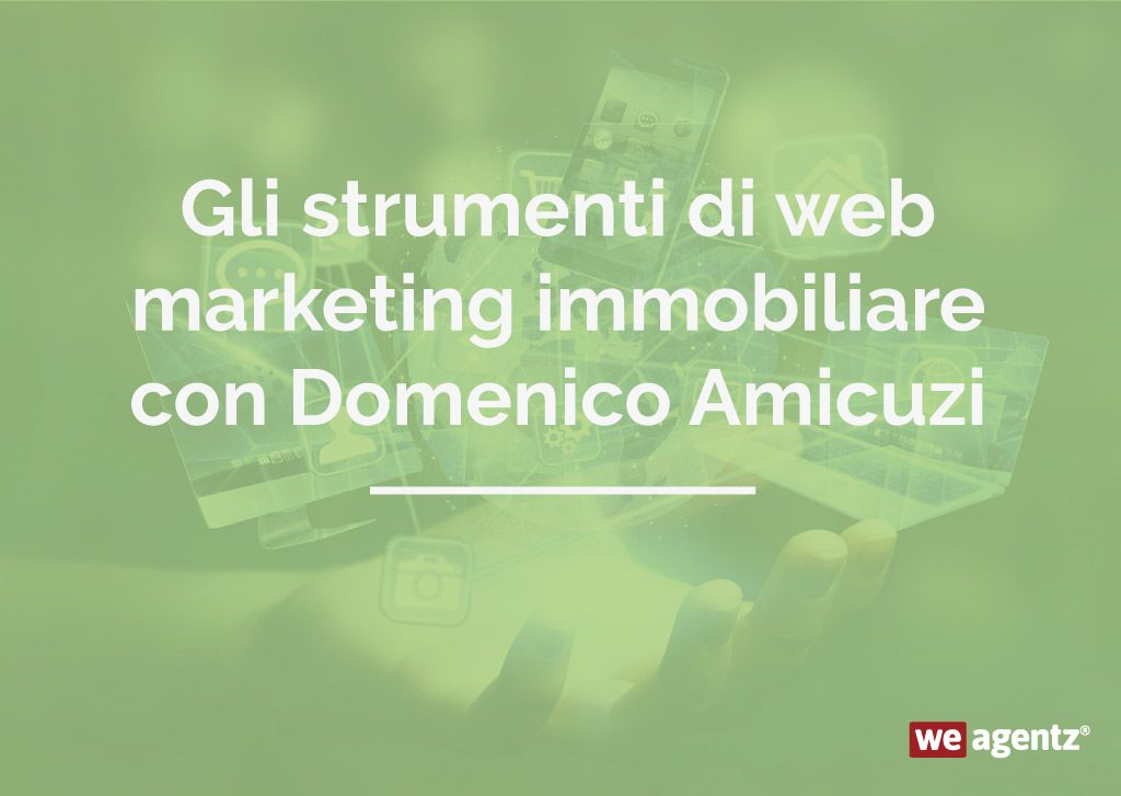Gli strumenti di web marketing immobiliare con Domenico Amicuzi
