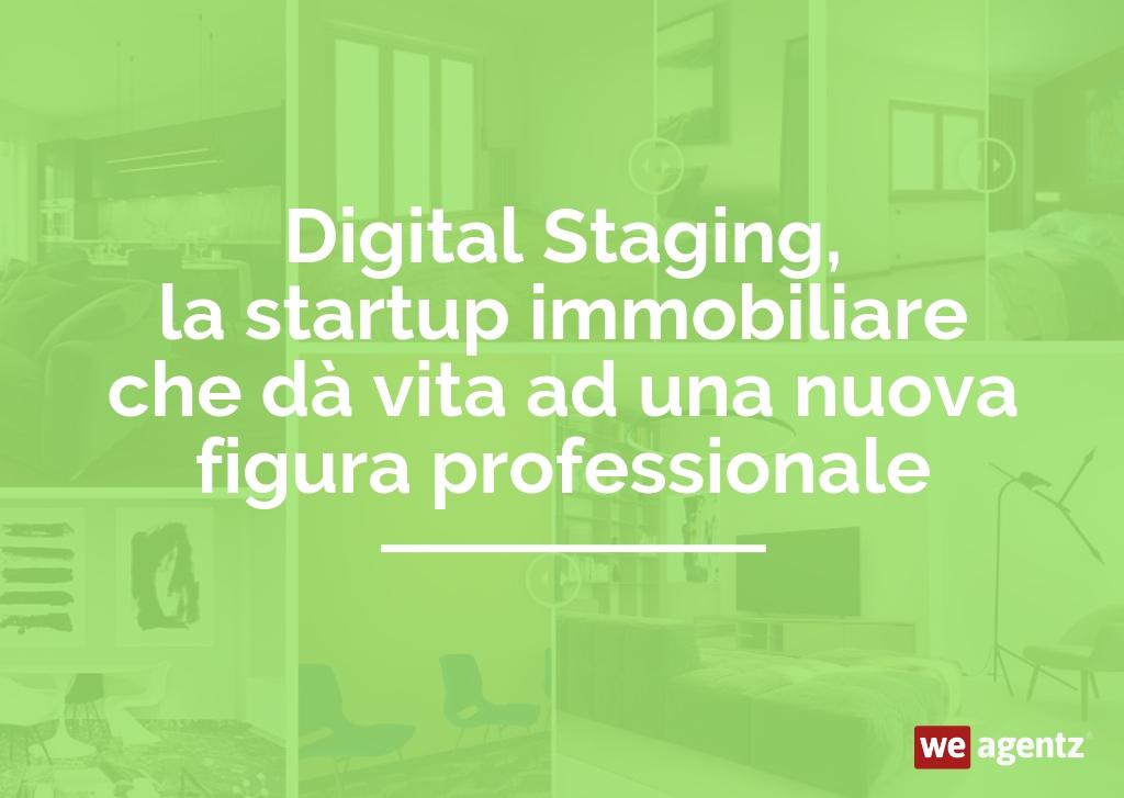 Digital Staging, la startup immobiliare che dà vita ad una nuova figura professionale