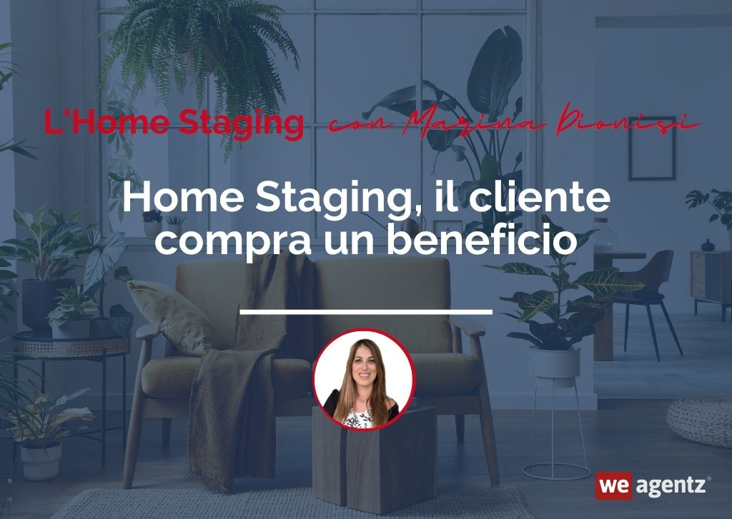 Home Staging, il cliente compra un beneficio